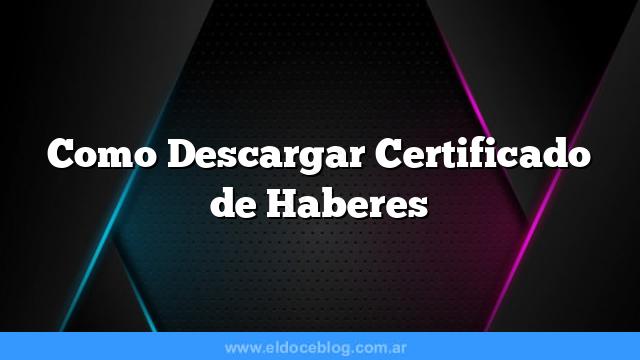 Como Descargar Certificado de Haberes