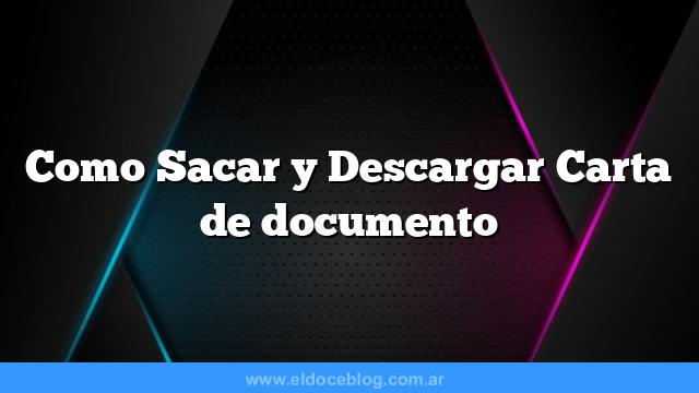 Como Sacar  y Descargar Carta de documento
