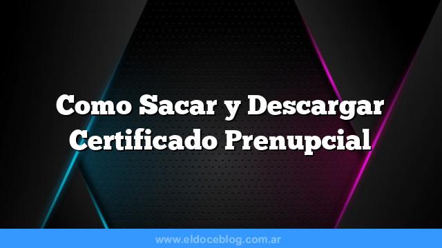 Como Sacar  y Descargar Certificado Prenupcial