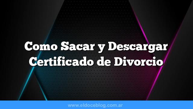 Como Sacar  y Descargar Certificado de Divorcio