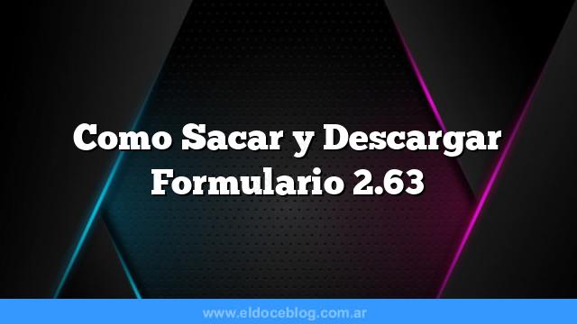 Como Sacar  y Descargar Formulario 2.63