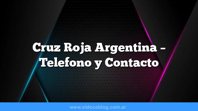 Cruz Roja Argentina – Telefono y Contacto