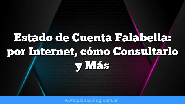 Estado de Cuenta Falabella: por Internet, cómo Consultarlo