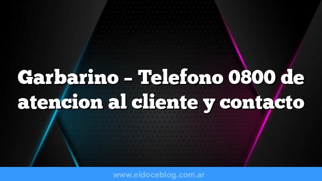 Garbarino – Telefono 0800 de atencion al cliente y contacto