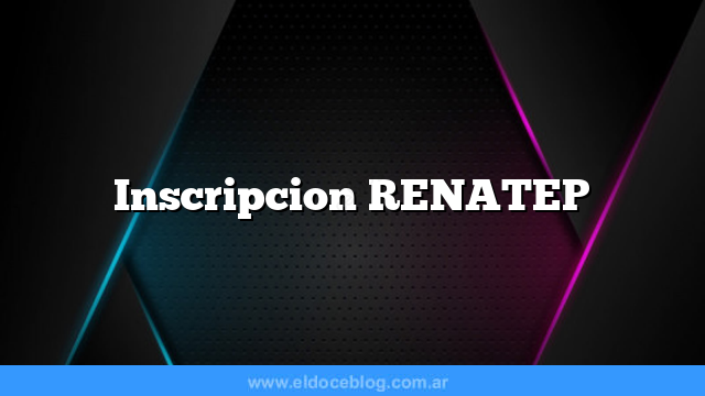 Inscripcion RENATEP