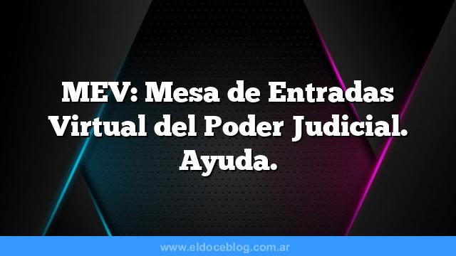 MEV: Mesa de Entradas Virtual del Poder Judicial. Ayuda.