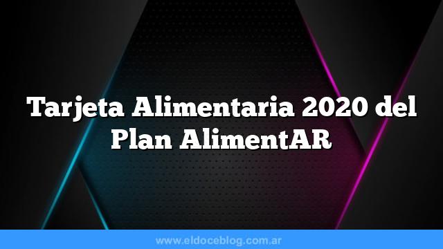 Tarjeta Alimentaria 2020 del Plan AlimentAR