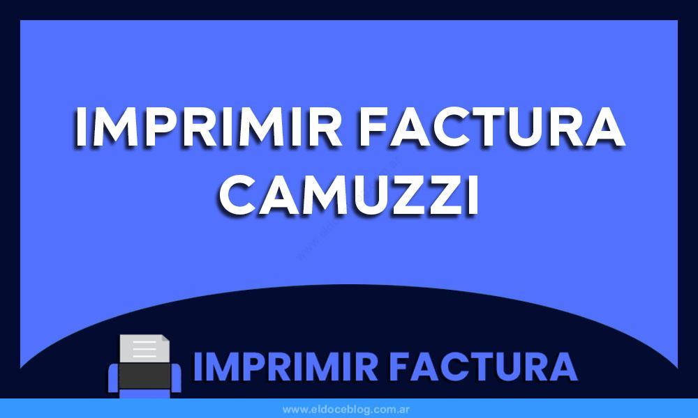 Imprimir Factura Camuzzi