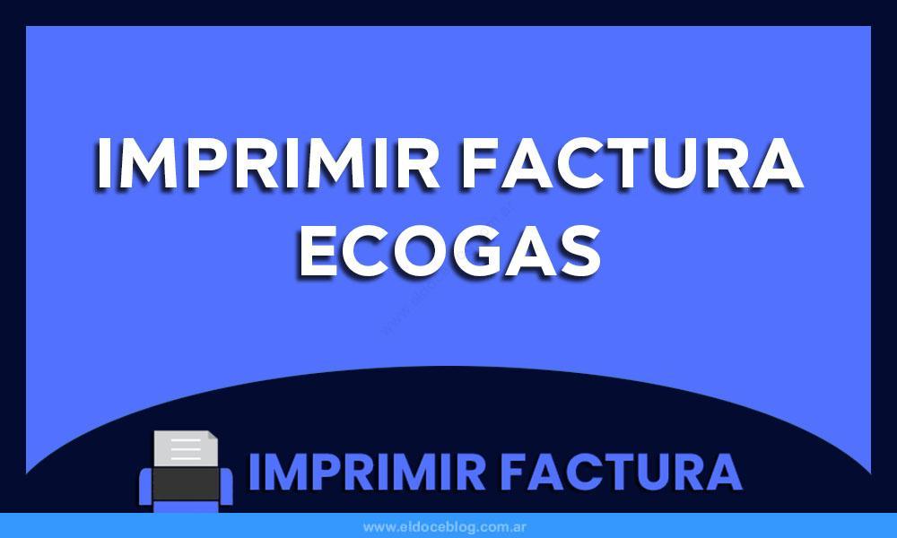 Imprimir Factura Ecogas