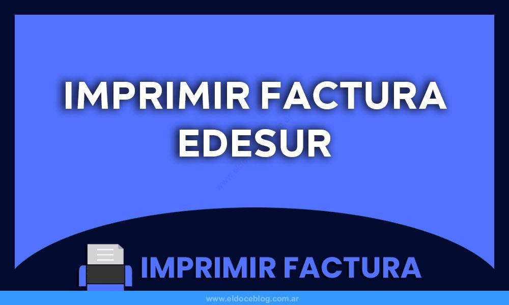 Imprimir Factura Edesur
