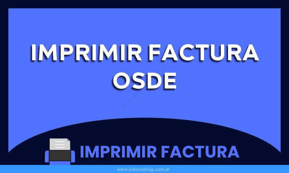 Imprimir Factura OSDE