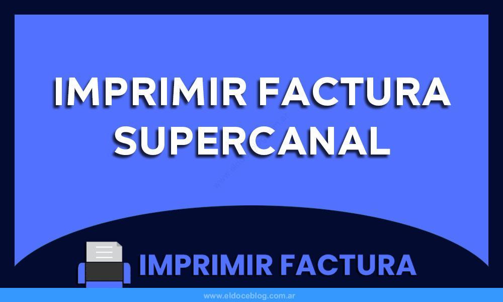 Imprimir Factura Supercanal