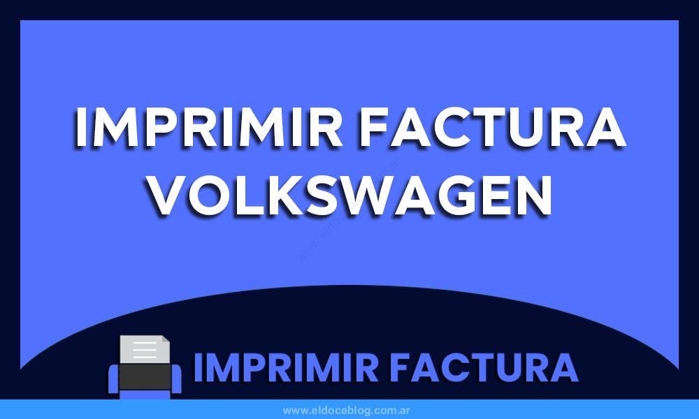 Imprimir Factura Volkswagen
