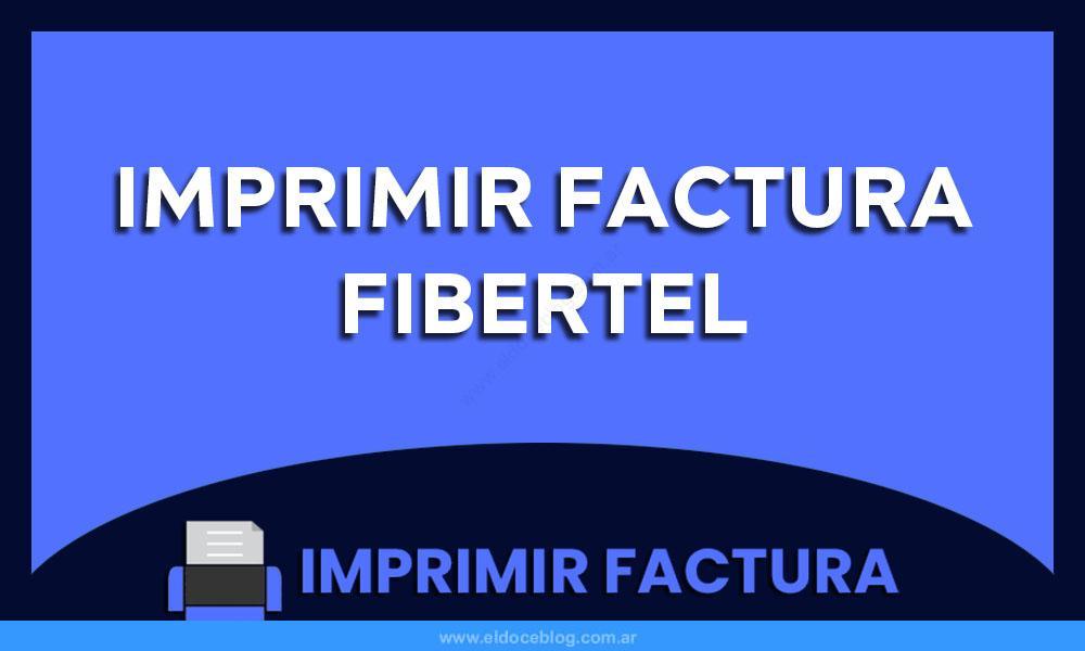 Imprimir Factura Fibertel
