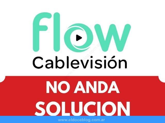 No Anda Flow: Problemas y Cortes Flow no funciona