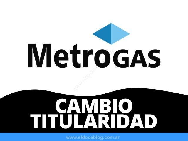Metrogas Tramite Cambio de Titularidad por internet: Requisitos